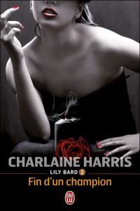 Fin d'un champion - Lily Bard tome 2 - Charlaine Harris