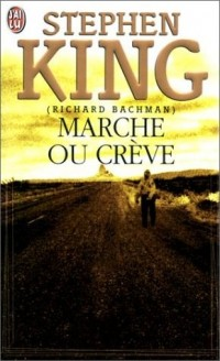 Marche ou crève - Richard Bachman alias Stephen King