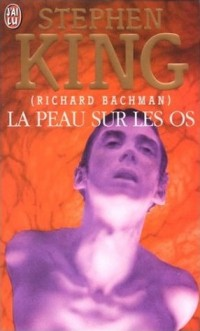La peau sur les os - Richard Bachman alias Stephen King