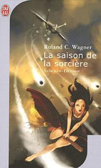 La saison de la sorcière - Roland C. Wagner
