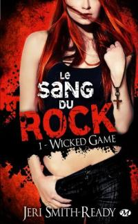 Wicked Game - Le sang du rock tome 1 - Jeri Smith-Ready